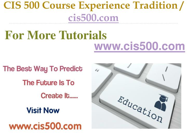 Cis 500 course experience tradition cis500 com