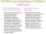 cis 500 course experience tradition cis500 com4