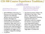 cis 500 course experience tradition cis500 com5