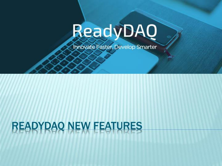 Readydaq new features