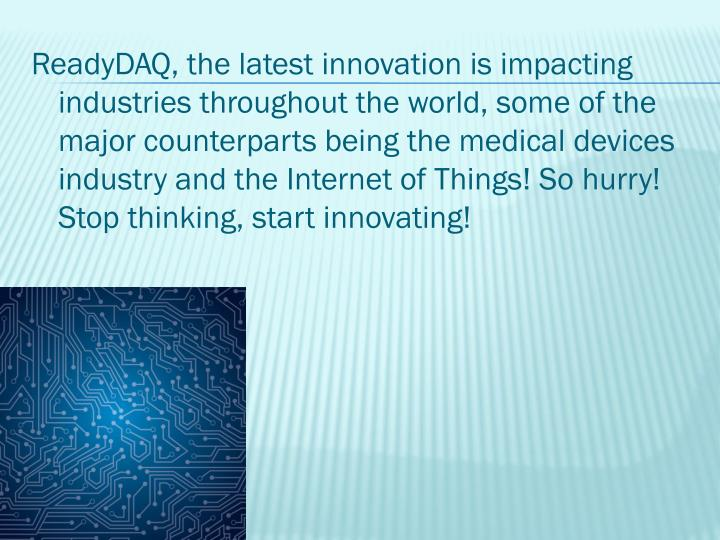 ReadyDAQ, the latest innovation is impacting industries throughout the world, some of the major coun...