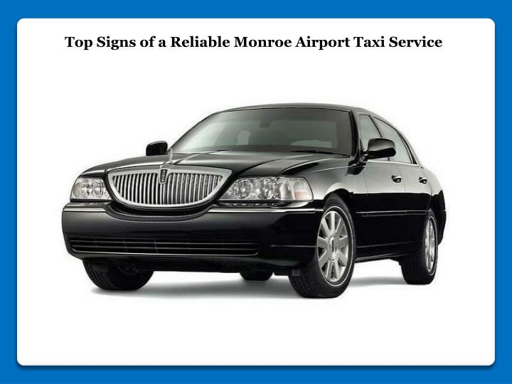 Top Signs of a Reliable Monroe Airport Taxi Service