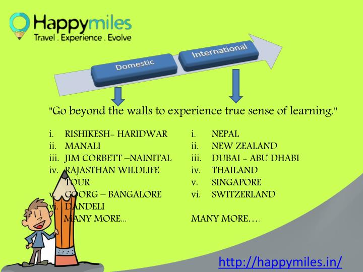"""""""Go beyond the walls to experience true sense of learning."""""""