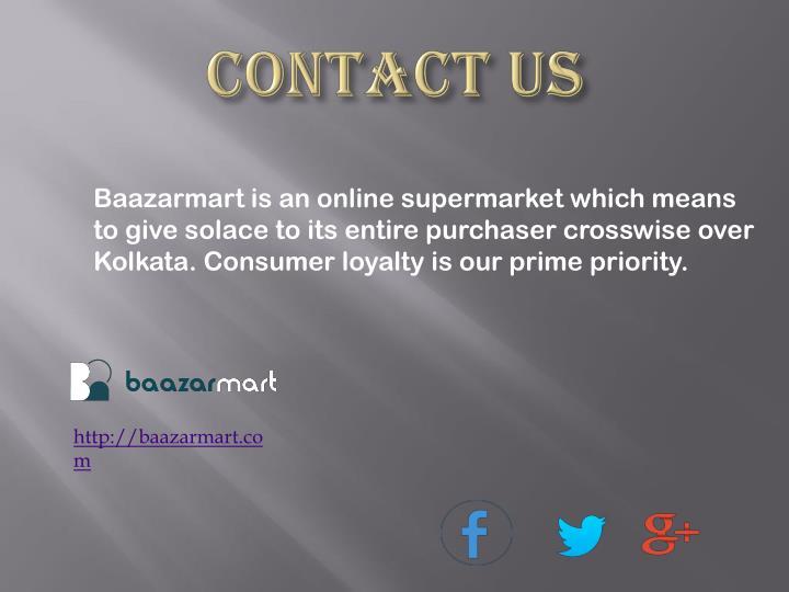 Baazarmart is an online supermarket which means