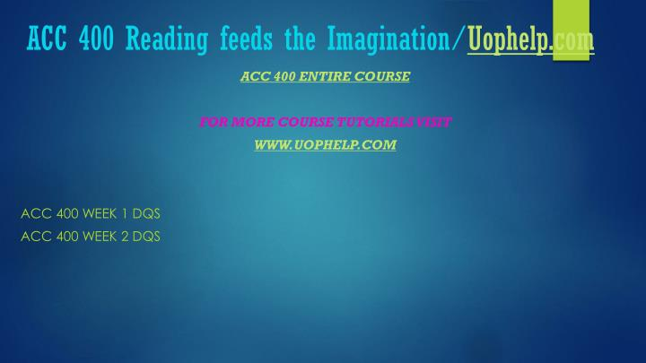Acc 400 reading feeds the imagination uophelp com1