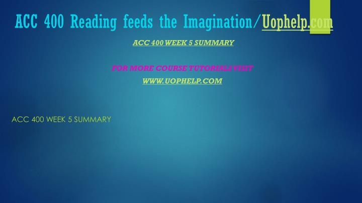 ACC 400 Reading feeds the Imagination/