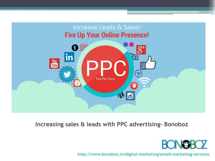 Increasing sales & leads with PPC advertising- Bonoboz