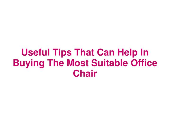 Useful Tips That Can Help In Buying The Most Suitable Office Chair