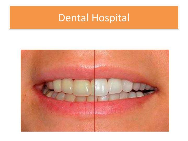 Dental Hospital