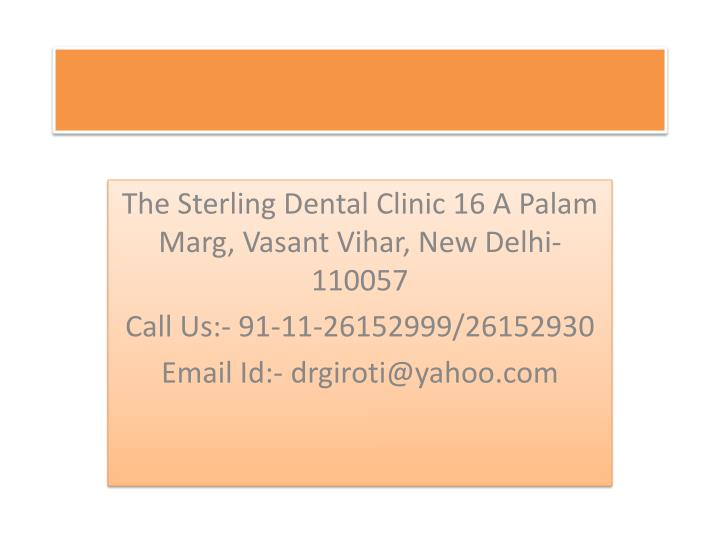 The Sterling Dental Clinic 16 A Palam