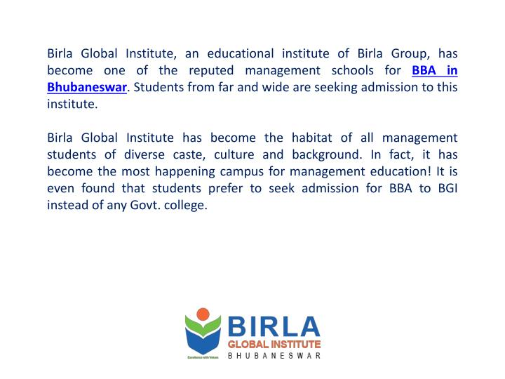 Birla Global Institute, an educational institute of Birla Group, has become one of the reputed management schools for
