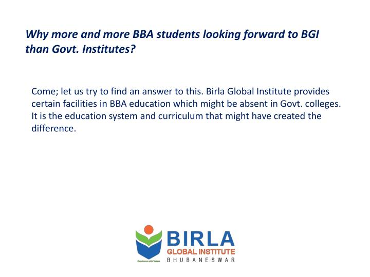 Why more and more BBA students looking forward to BGI than Govt. Institutes?