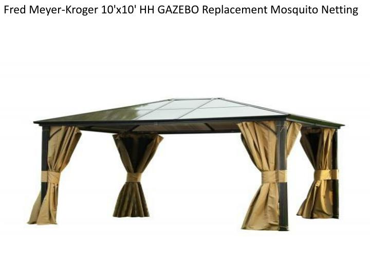 Fred Meyer-Kroger 10'x10' HH GAZEBO Replacement Mosquito Netting
