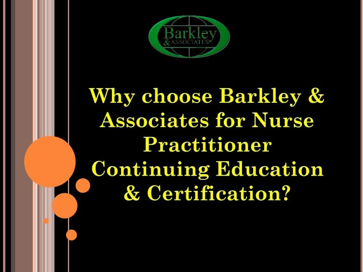 Why choose barkley associates for nurse practitioner continuing education certification