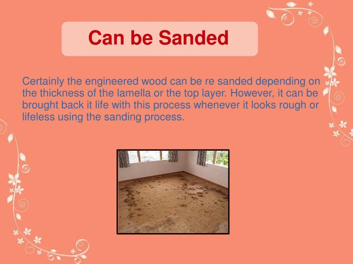 Can be Sanded