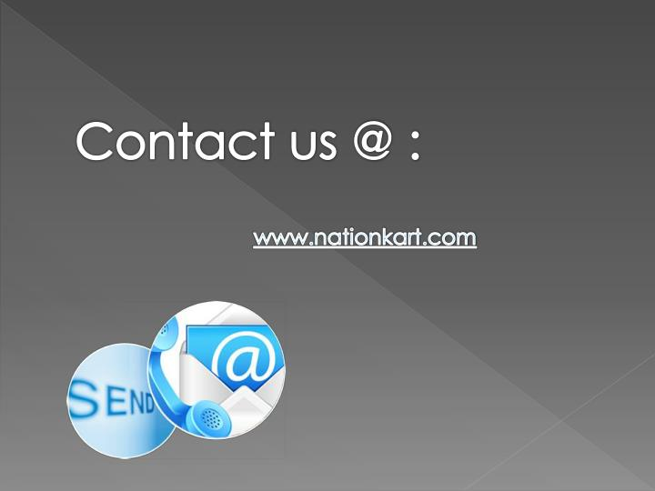 Contact us @ :