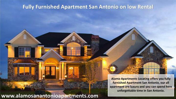Fully Furnished Apartment San Antonio on low Rental
