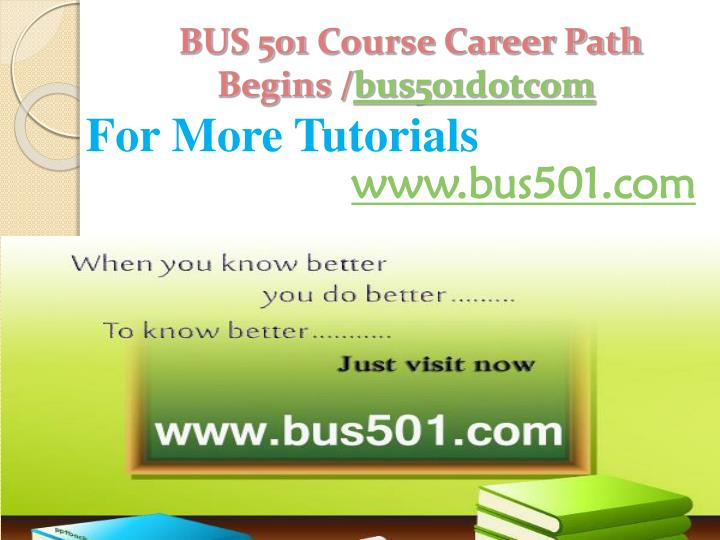 Bus 501 course career path begins bus501 dotcom
