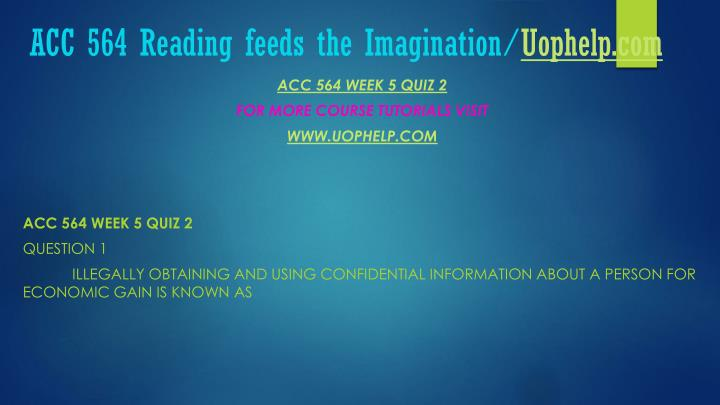 ACC 564 Reading feeds the Imagination/