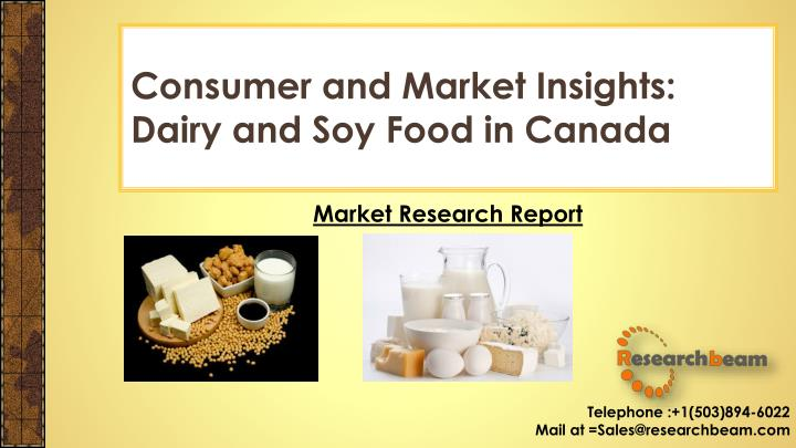 Consumer and market insights dairy and soy food in canada