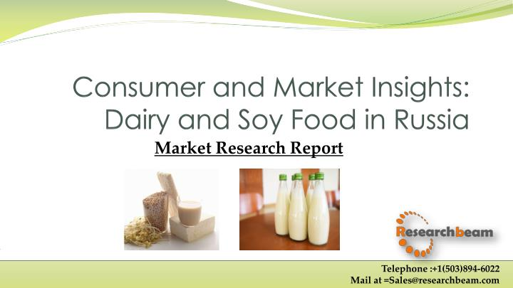 Consumer and market insights dairy and soy food in russia