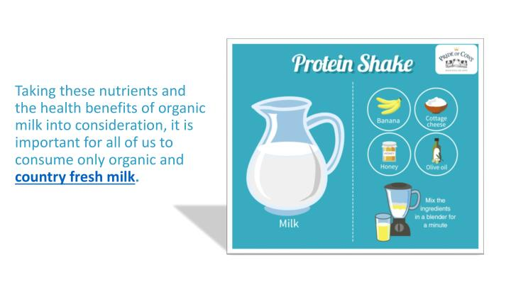 Taking these nutrients and the health benefits of organic milk into consideration, it is important for all of us to consume only organic and