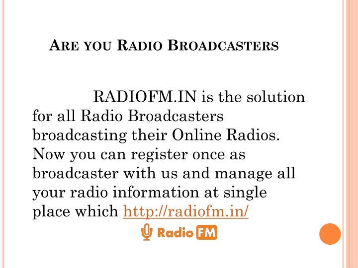 Are you Radio Broadcasters