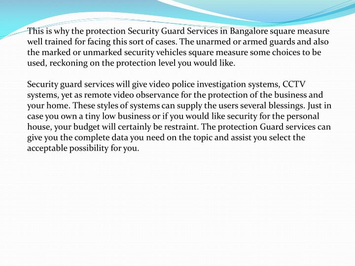 This is why the protection Security Guard Services in Bangalore square measure well trained for faci...