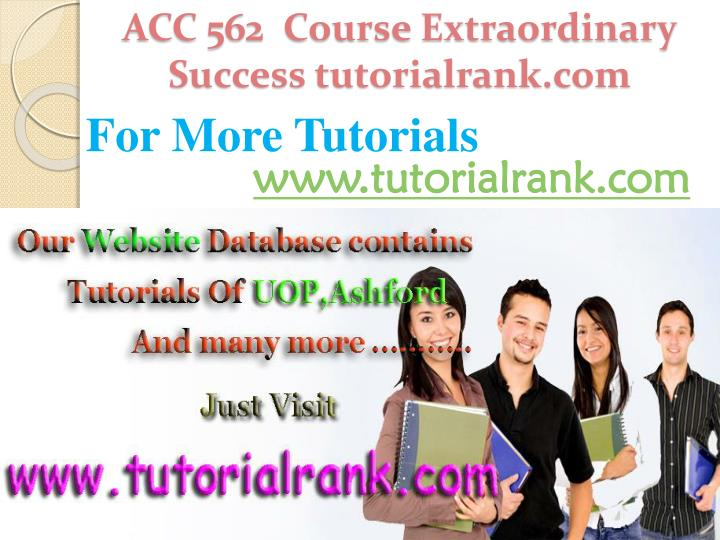 ACC 562  Course Extraordinary  Success tutorialrank.com