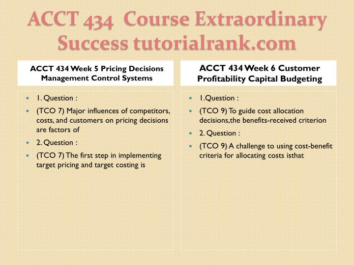 ACCT 434 Week 5 Pricing Decisions Management Control Systems