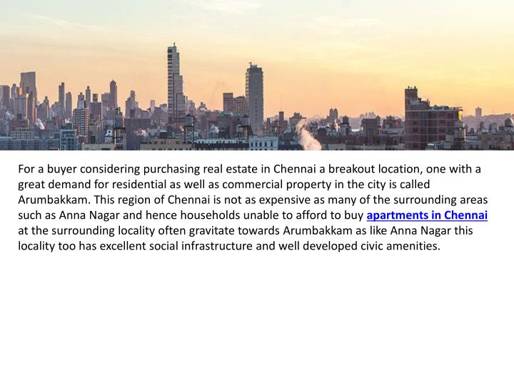 For a buyer considering purchasing real estate in Chennai a breakout location, one with a