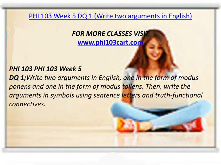PHI 103 Week 5 DQ 1 (Write two arguments in English)