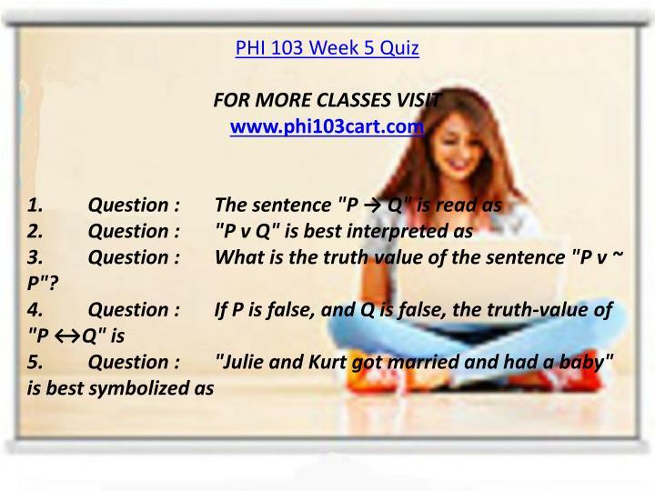 PHI 103 Week 5 Quiz