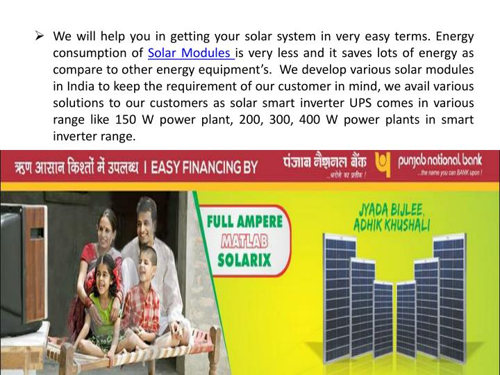 We will help you in getting your solar system in very easy terms. Energy consumption of
