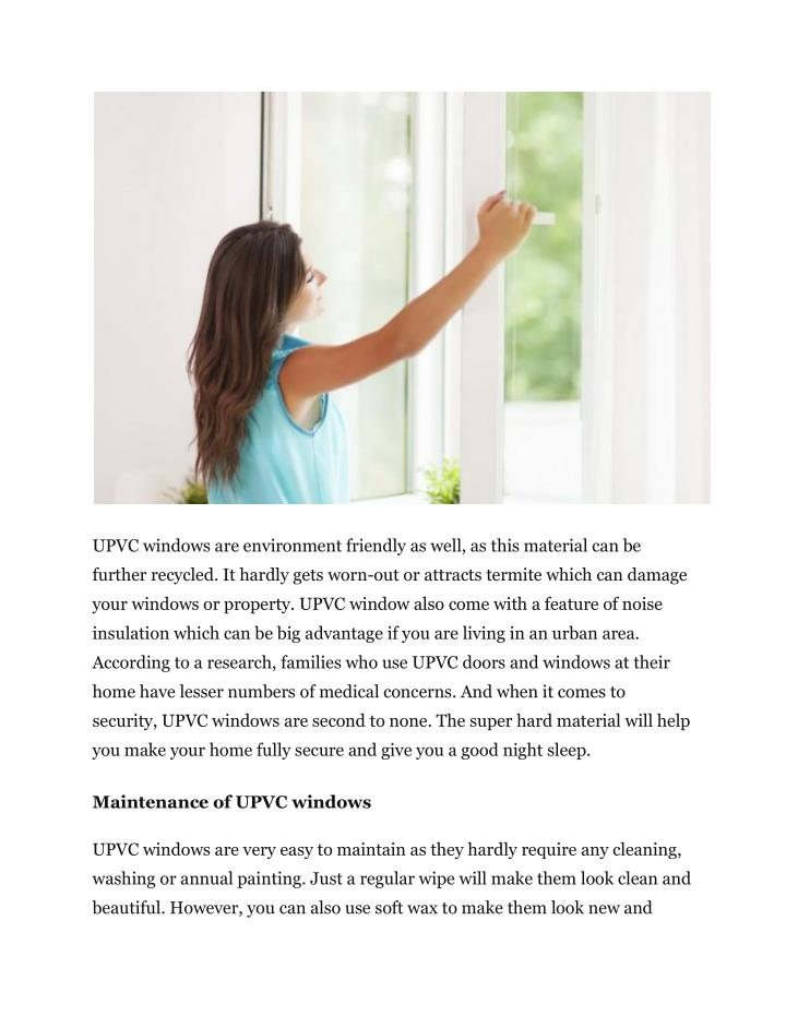 UPVC windows are environment friendly as well, as this material can be