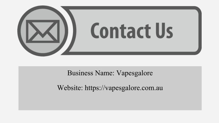 Business Name: Vapesgalore