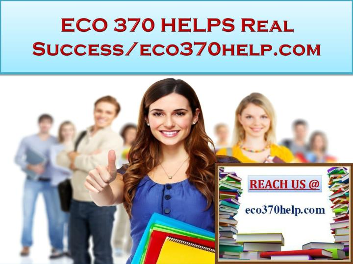 Eco 370 helps real success eco370help com