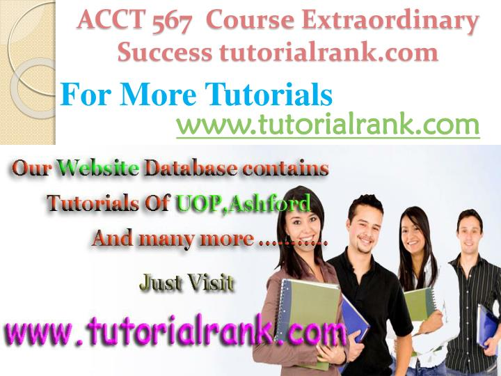 ACCT 567  Course Extraordinary  Success tutorialrank.com