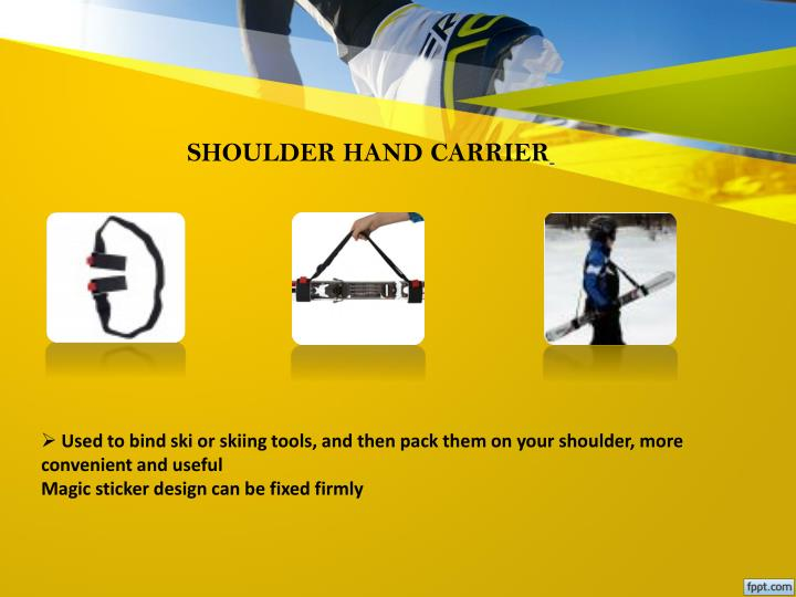 SHOULDER HAND CARRIER