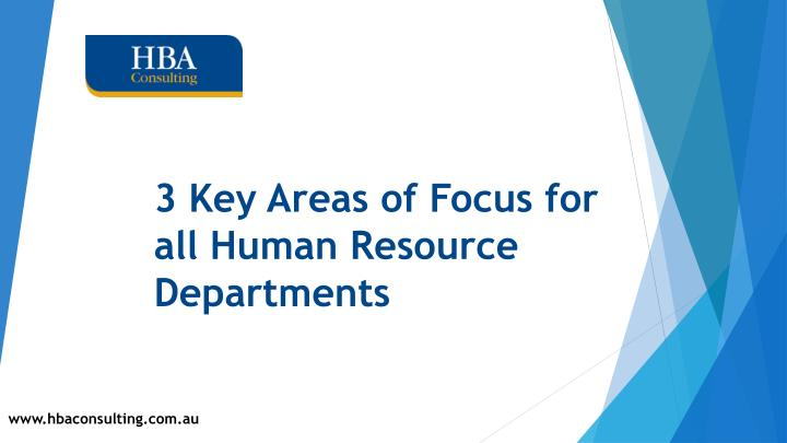 3 Key Areas of Focus for all Human Resource Departments