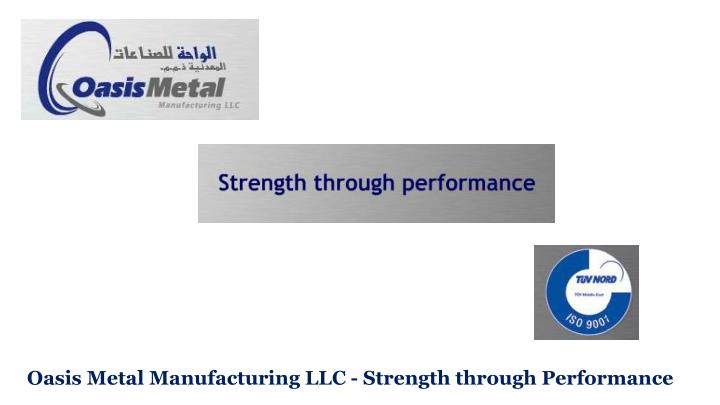 Oasis Metal Manufacturing LLC - Strength through Performance