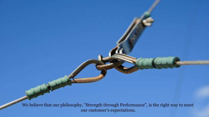 "We believe that our philosophy, ""Strength through Performance"", is the right way to meet"