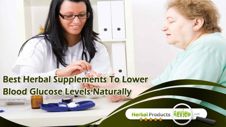 Best herbal supplements to lower blood glucose levels naturally