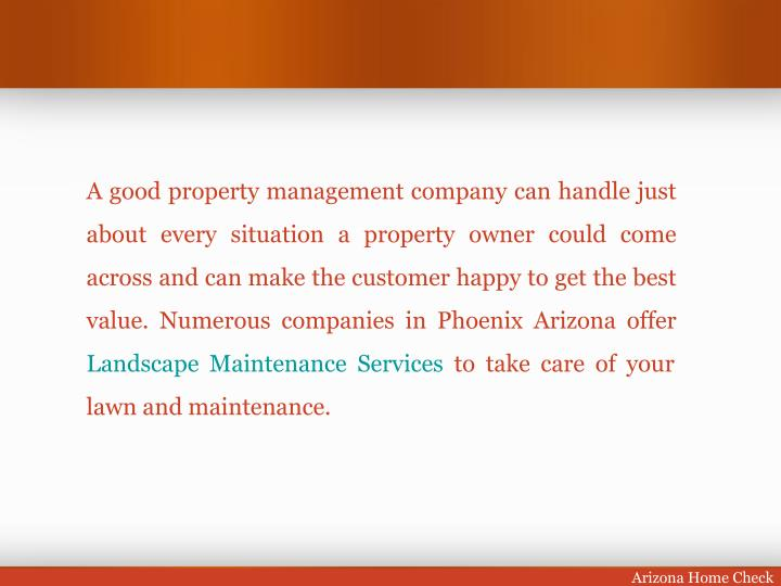 A good property management company can handle just