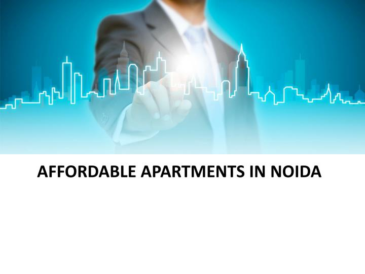 AFFORDABLE APARTMENTS IN NOIDA