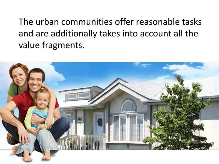 The urban communities offer reasonable tasks and are additionally takes into account all the value fragments.