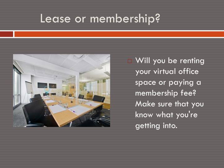 Lease or membership