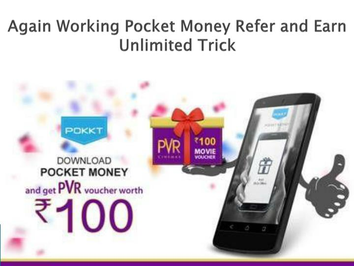 Again working pocket money refer and earn unlimited trick