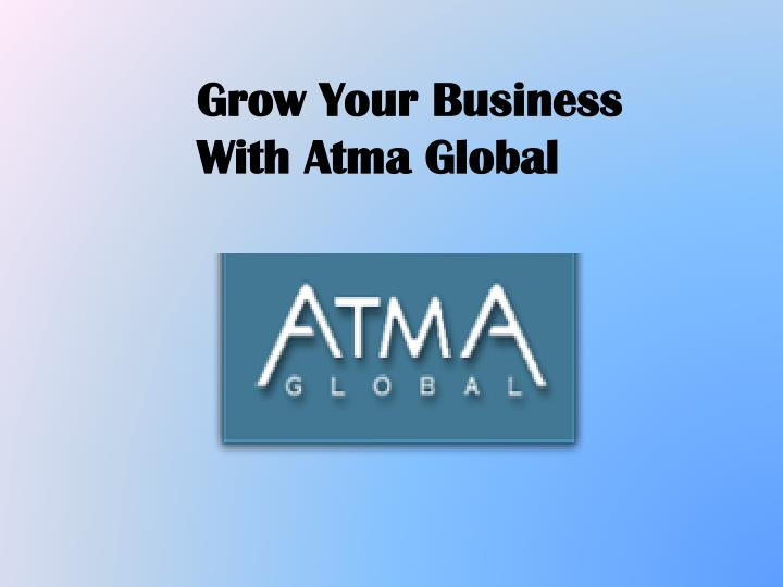 Grow Your Business With Atma Global