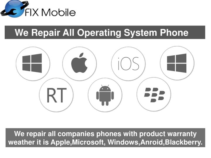 We Repair All Operating System Phone